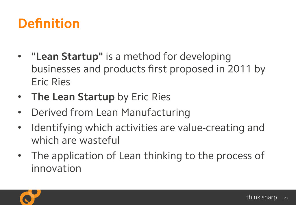 """20 Definition • """"Lean Startup"""" is a method for ..."""