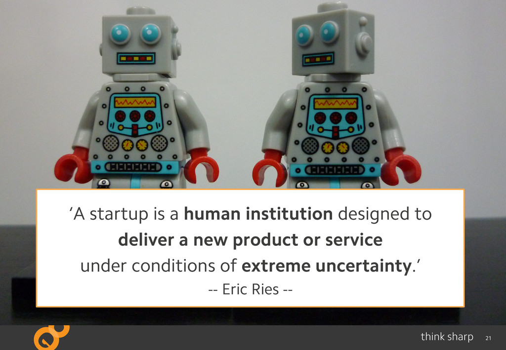 21 'A startup is a human institution designed t...