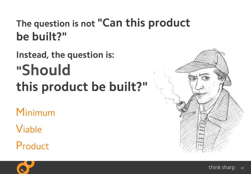 """22 Minimum Viable Product The question is not """"..."""