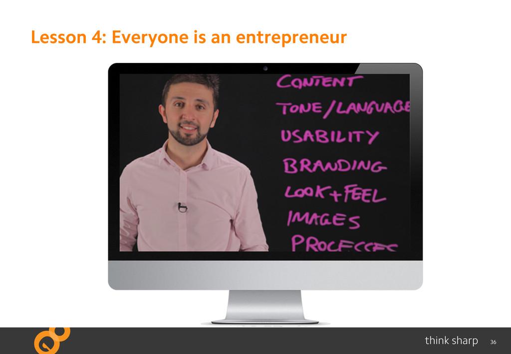 36 Lesson 4: Everyone is an entrepreneur