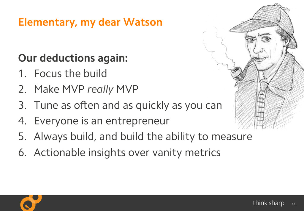 43 Elementary, my dear Watson Our deductions ag...