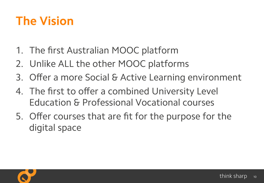 10 The Vision 1. The first Australian MOOC plat...