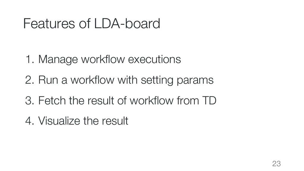 Features of LDA-board 1. Manage workflow execut...