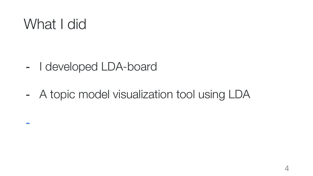 What I did - I developed LDA-board - A topic mo...