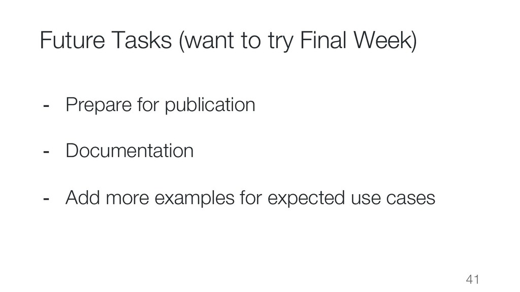 Future Tasks (want to try Final Week) 41 - Prep...
