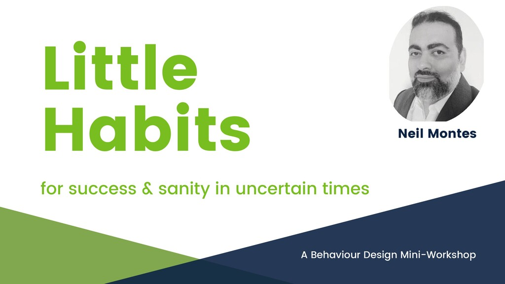 Little Habits for success & sanity in uncertain...