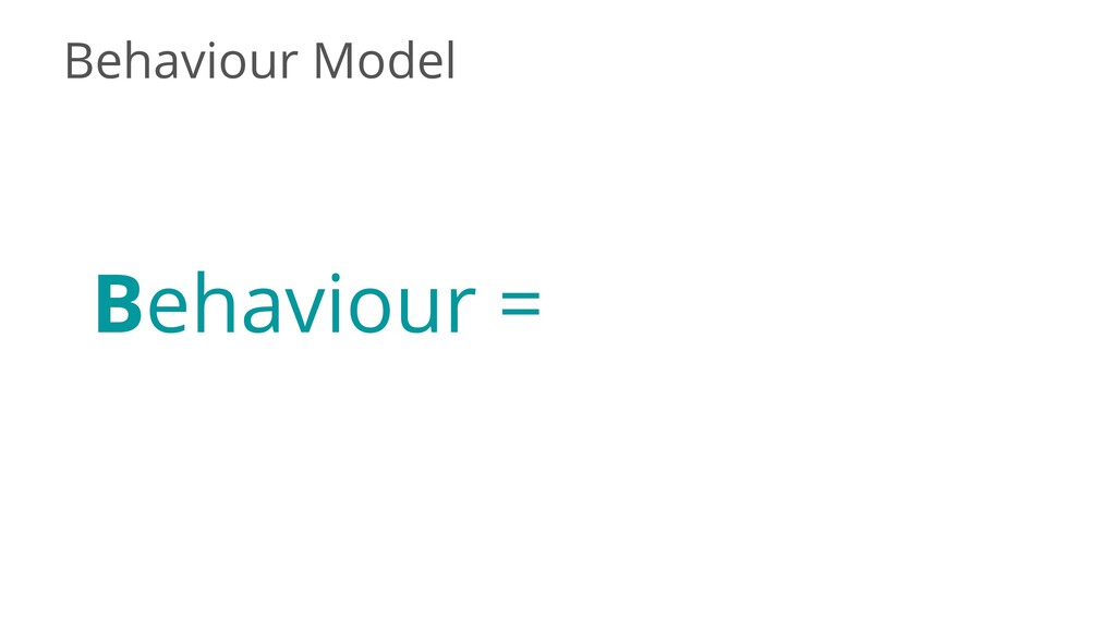 Behaviour Model Behaviour =