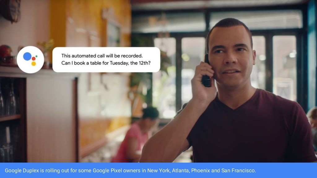 Google Duplex is rolling out for some Google Pi...