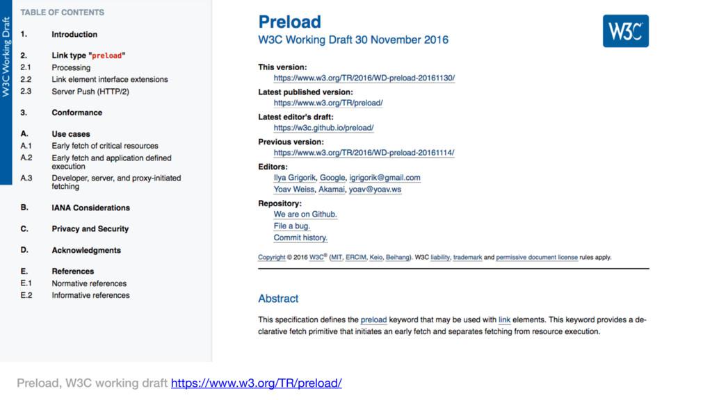 Preload, W3C working draft https://www.w3.org/T...