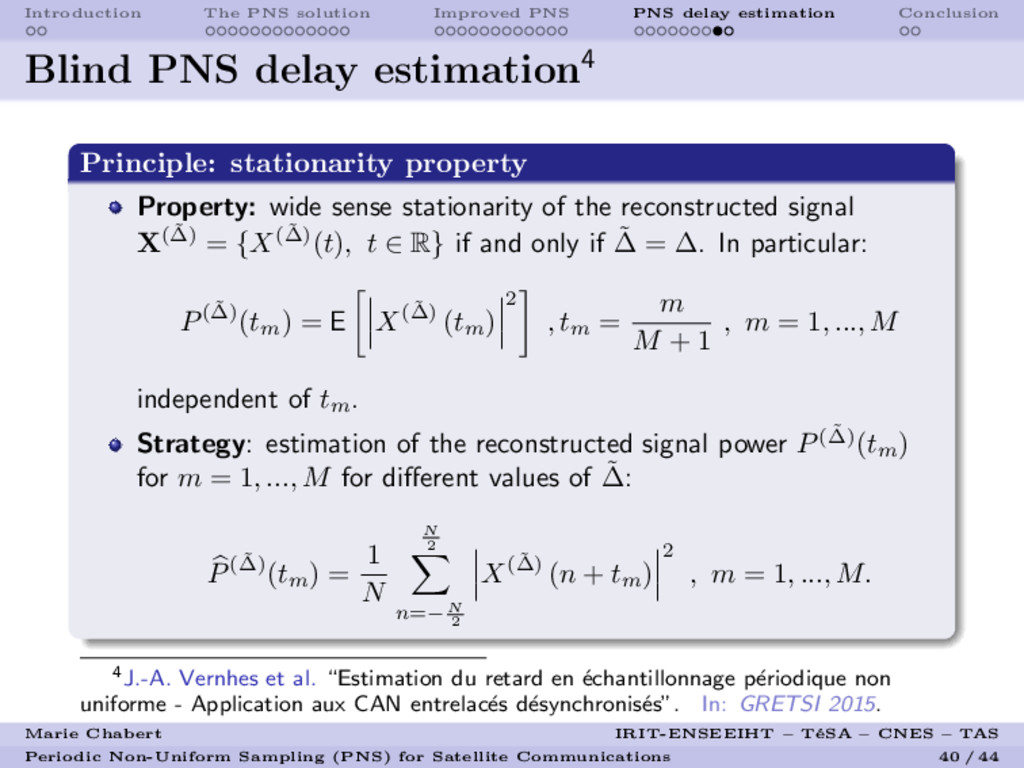 Introduction The PNS solution Improved PNS PNS ...
