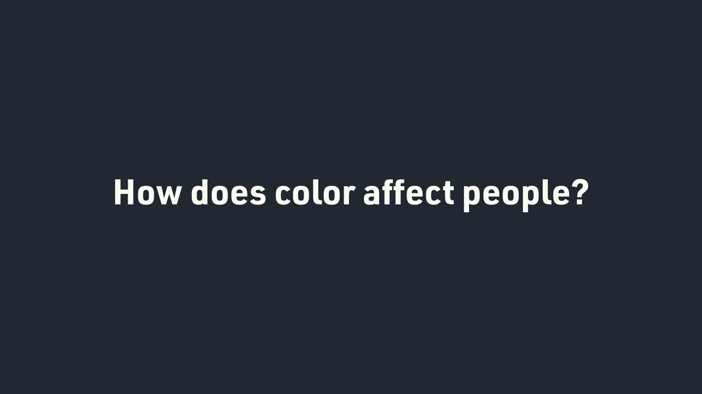 How does color affect people?