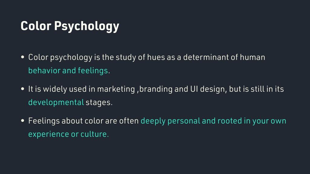 Color Psychology • Color psychology is the stud...