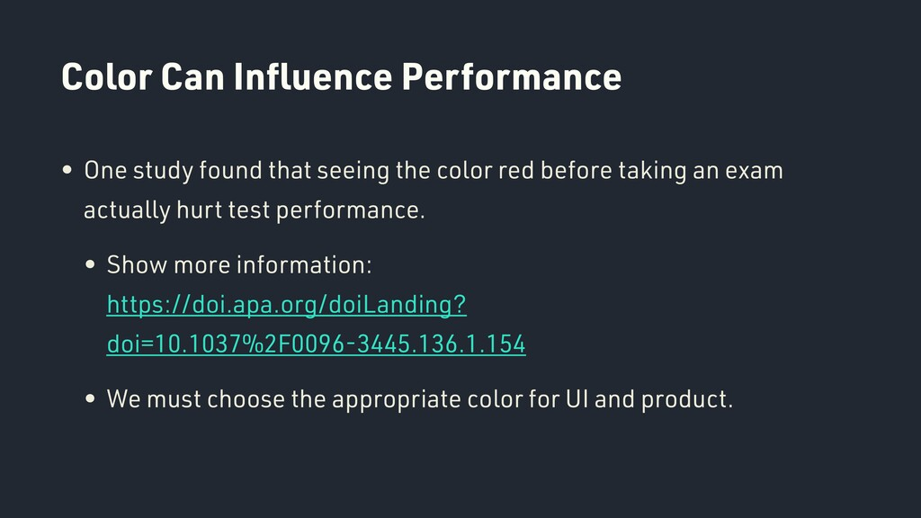 Color Can Influence Performance • One study foun...