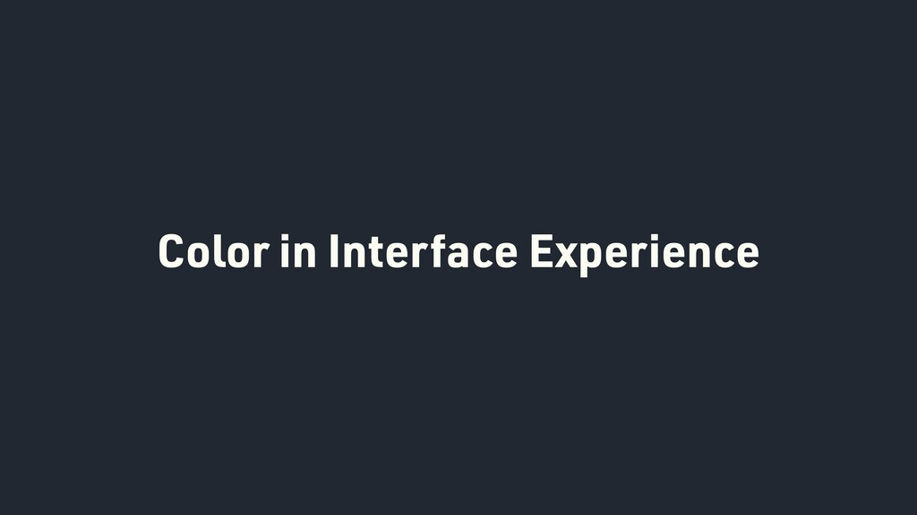 Color in Interface Experience
