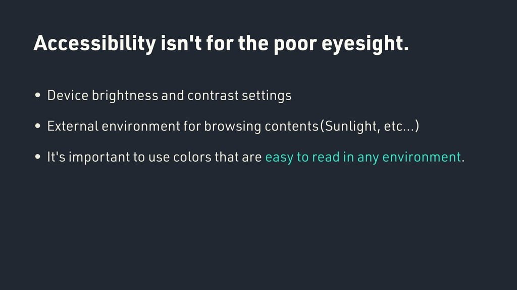 Accessibility isn't for the poor eyesight. • De...