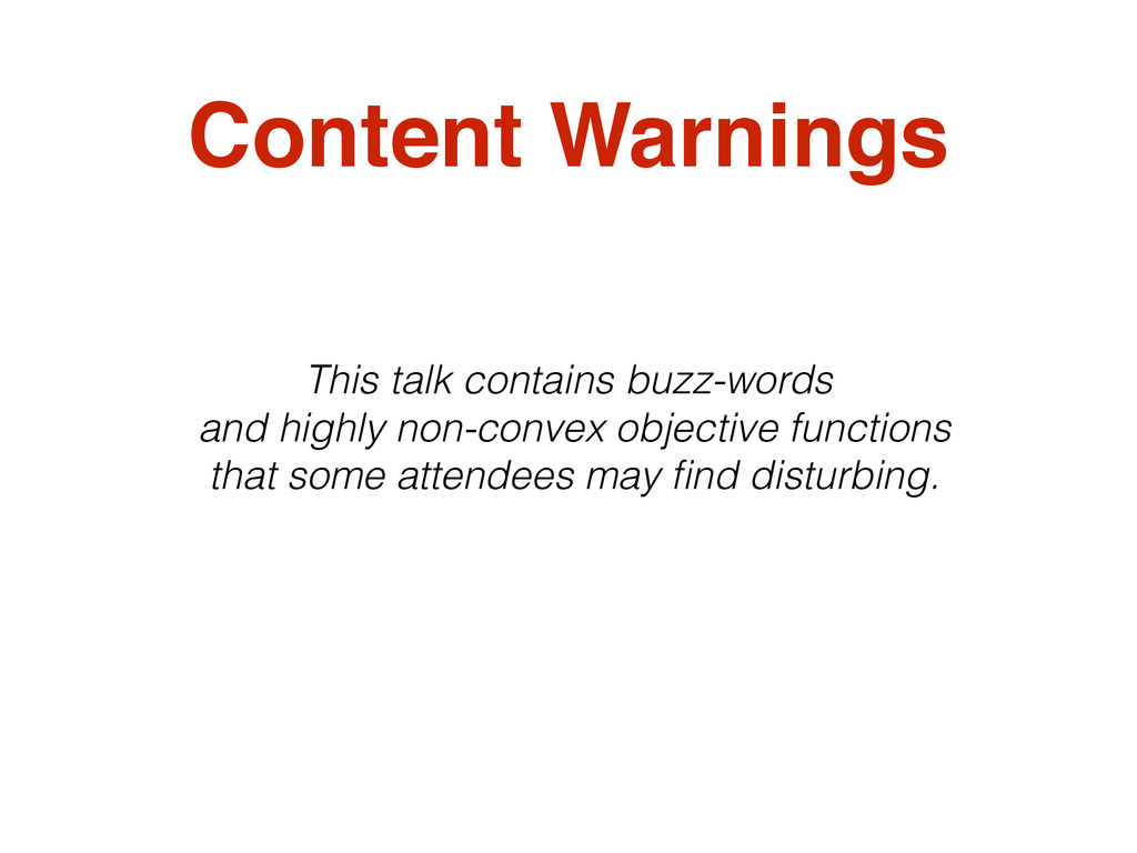Content Warnings This talk contains buzz-words ...