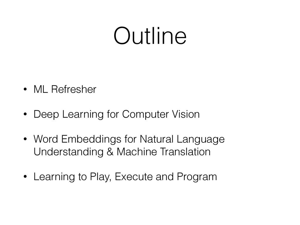 Outline • ML Refresher • Deep Learning for Comp...