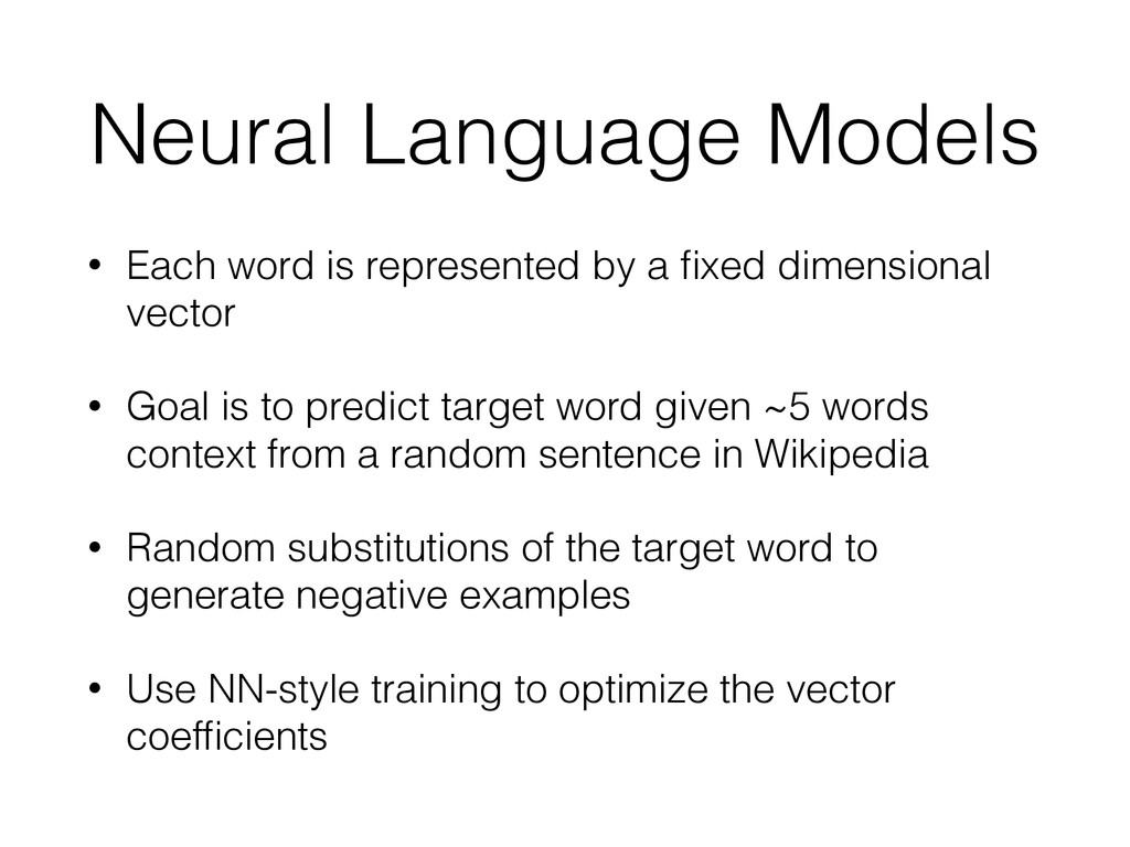 Neural Language Models • Each word is represent...
