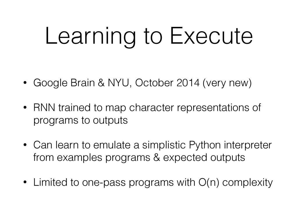 Learning to Execute • Google Brain & NYU, Octob...