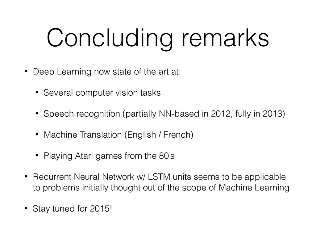 Concluding remarks • Deep Learning now state of...