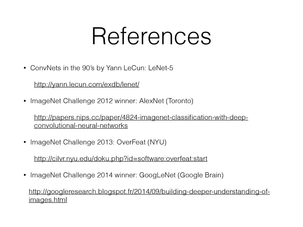 References • ConvNets in the 90's by Yann LeCun...