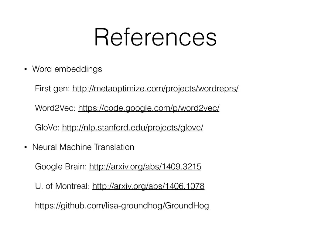 References • Word embeddings First gen: http://...