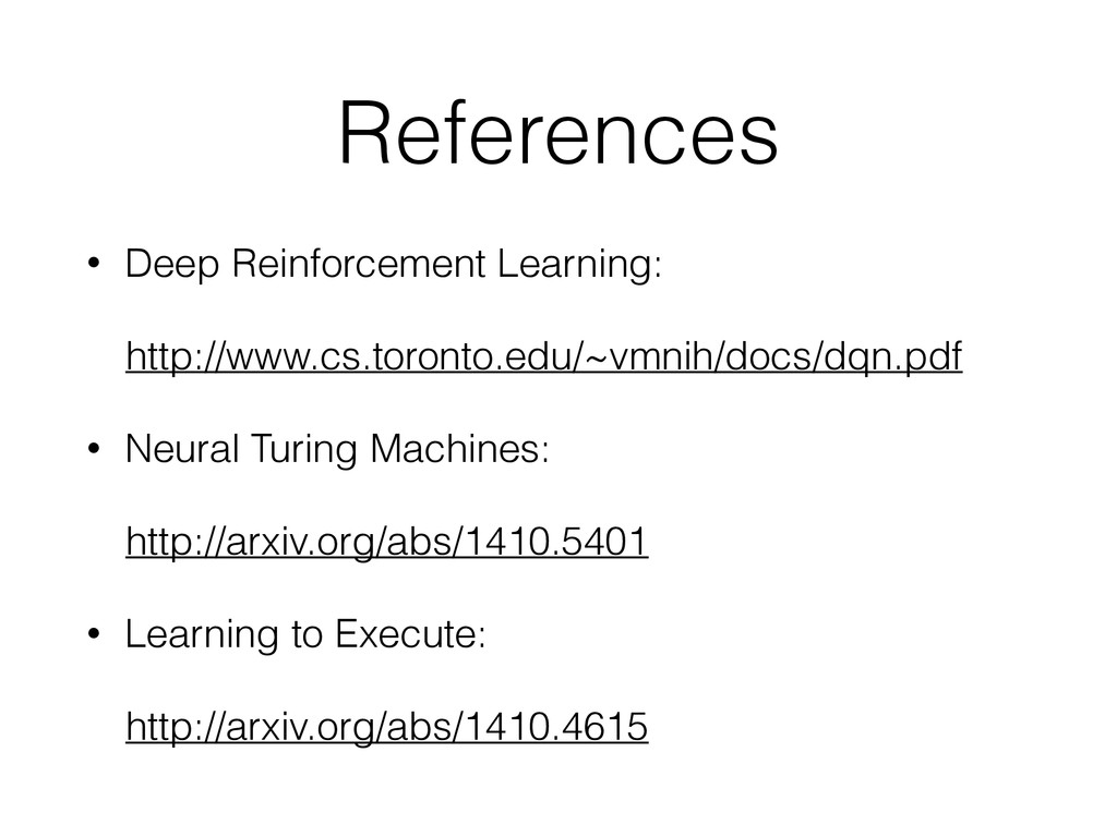 References • Deep Reinforcement Learning: http:...