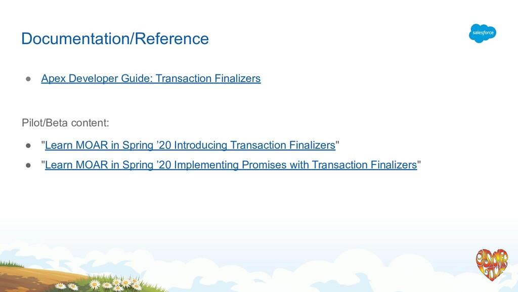 Documentation/Reference ● Apex Developer Guide:...