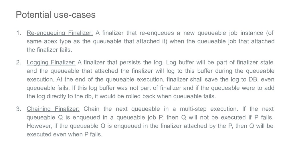 Potential use-cases 1. Re-enqueuing Finalizer: ...