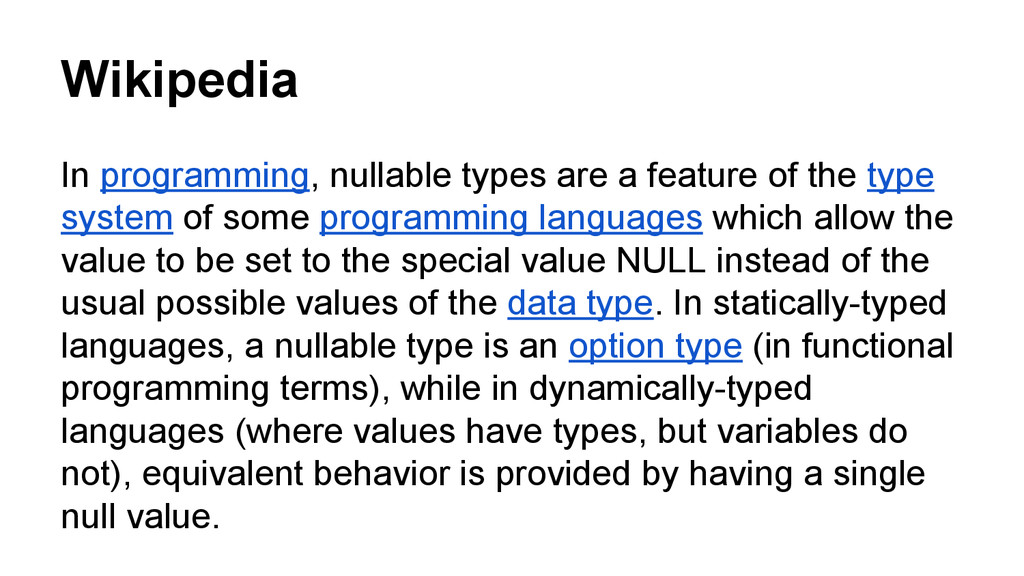 Wikipedia In programming, nullable types are a ...