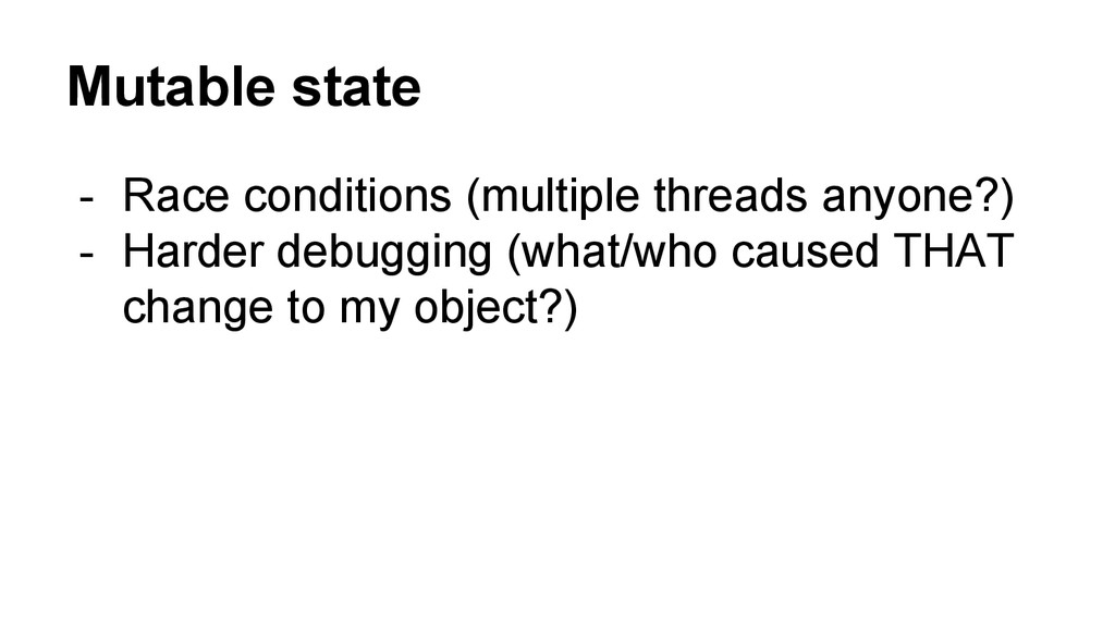 Mutable state - Race conditions (multiple threa...