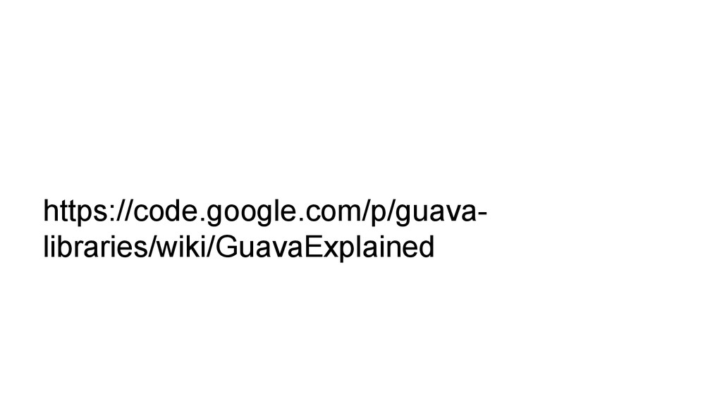 https://code.google.com/p/guava- libraries/wiki...