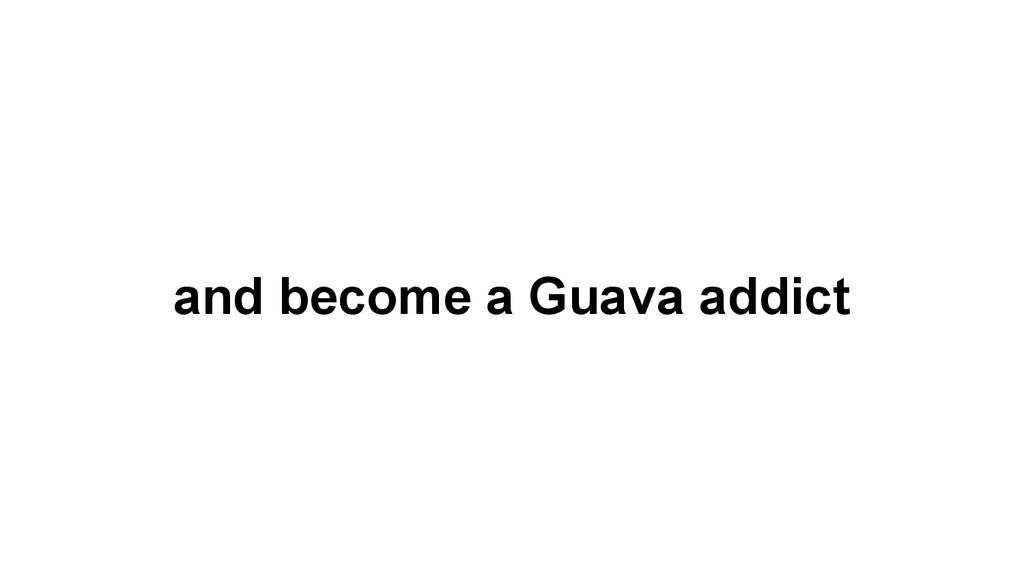 and become a Guava addict