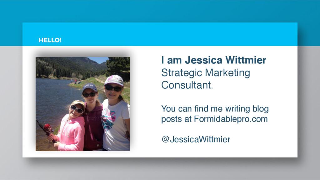 I am Jessica Wittmier Strategic Marketing Consu...