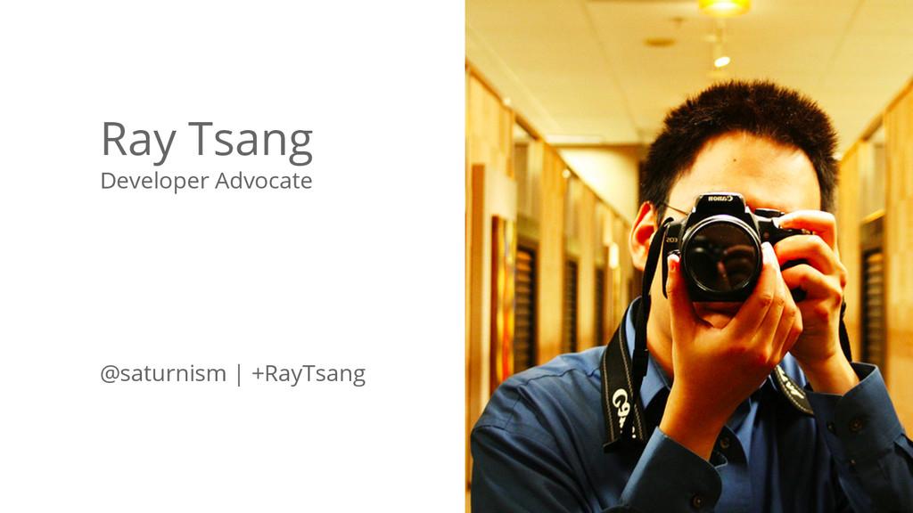 @saturnism @kubernetesio #oscon Ray Tsang Devel...