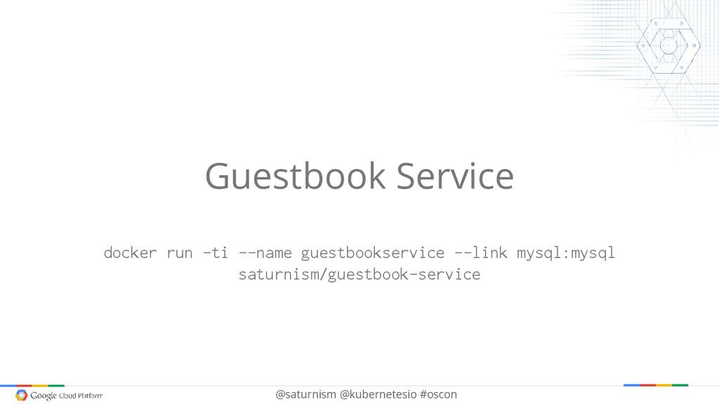 @saturnism @kubernetesio #oscon Guestbook Servi...