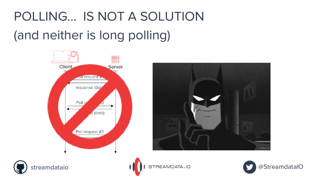 IS NOT A SOLUTION POLLING... @StreamdataIO stre...