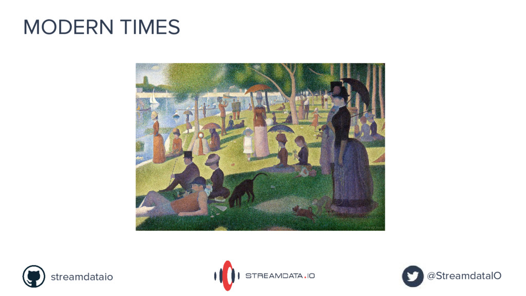 MODERN TIMES @StreamdataIO streamdataio
