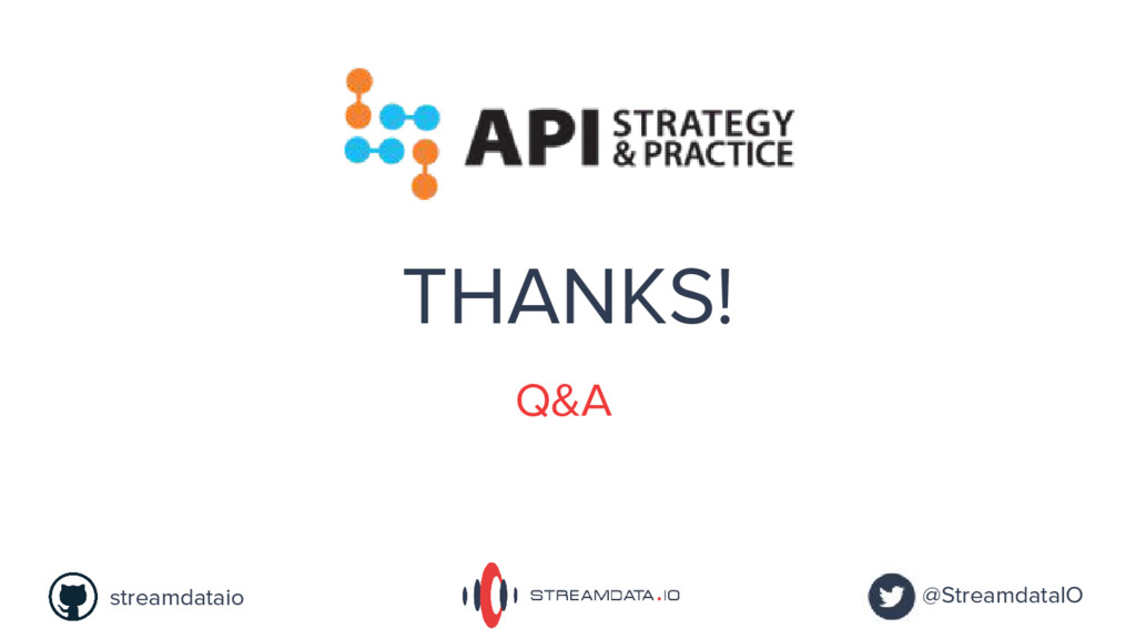 @StreamdataIO streamdataio THANKS! Q&A