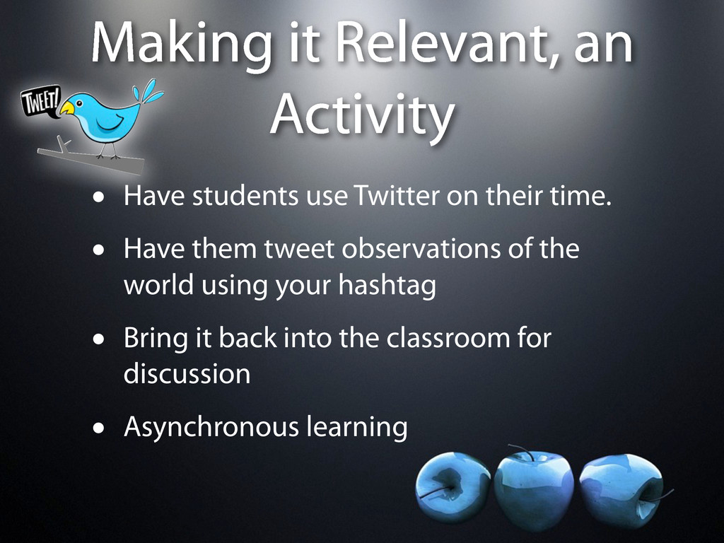 Making it Relevant, an Activity • Have students...