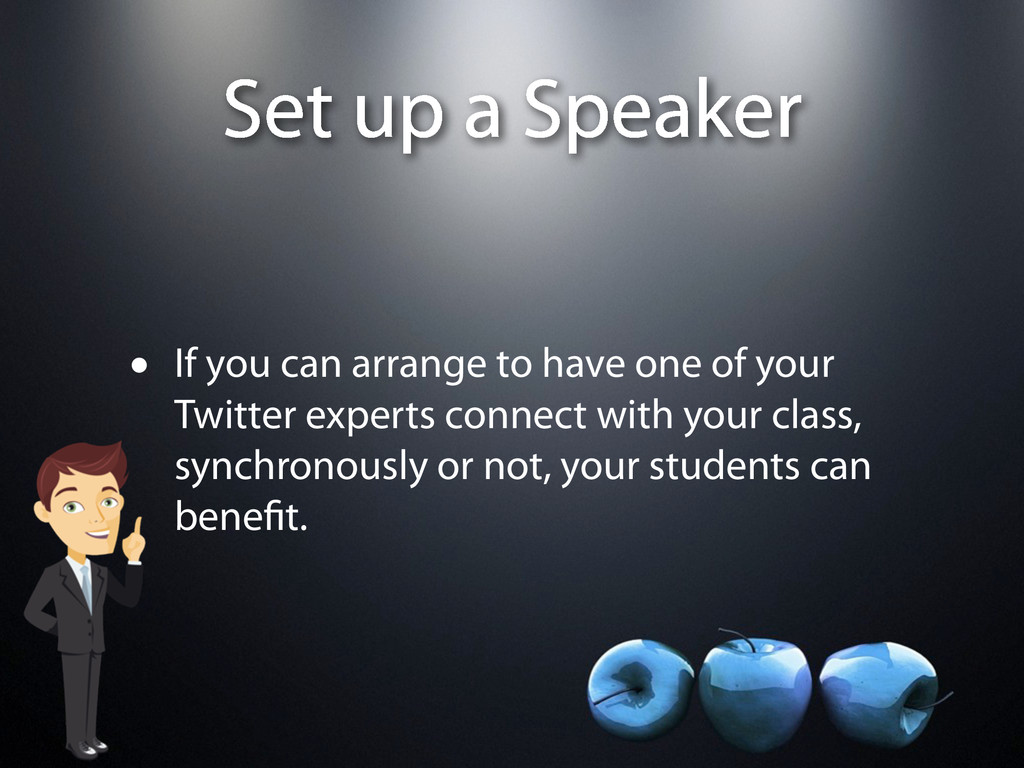 Set up a Speaker • If you can arrange to have o...