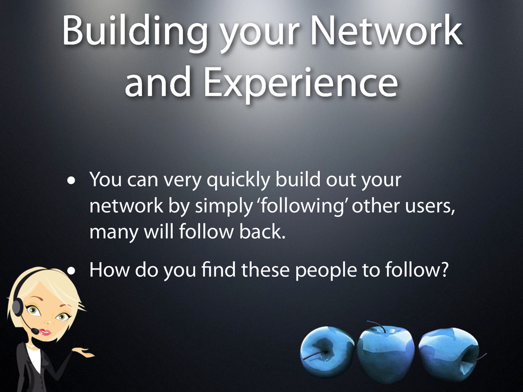 Building your Network and Experience • You can ...