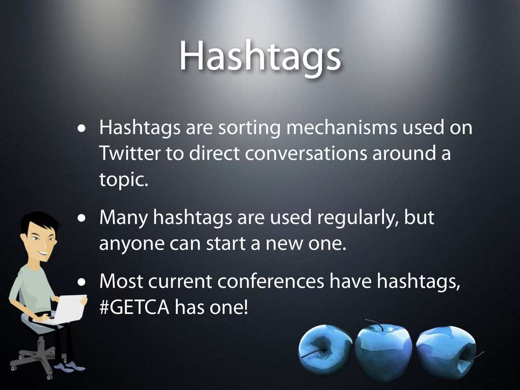 Hashtags • Hashtags are sorting mechanisms used...