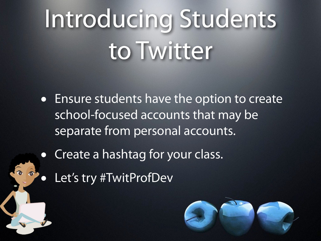 Introducing Students to Twitter • Ensure studen...