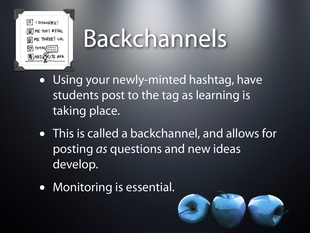 Backchannels • Using your newly-minted hashtag,...