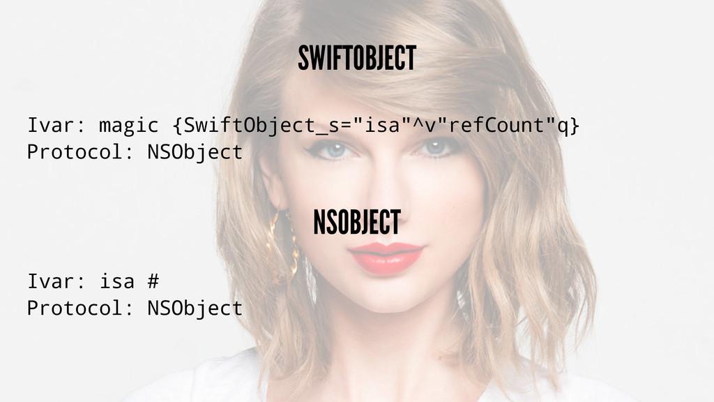 """SWIFTOBJECT Ivar: magic {SwiftObject_s=""""isa""""^v""""..."""