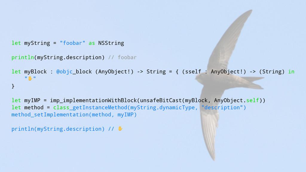 "let myString = ""foobar"" as NSString println(myS..."
