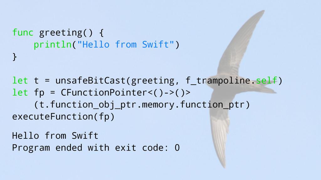 "func greeting() { println(""Hello from Swift"") }..."