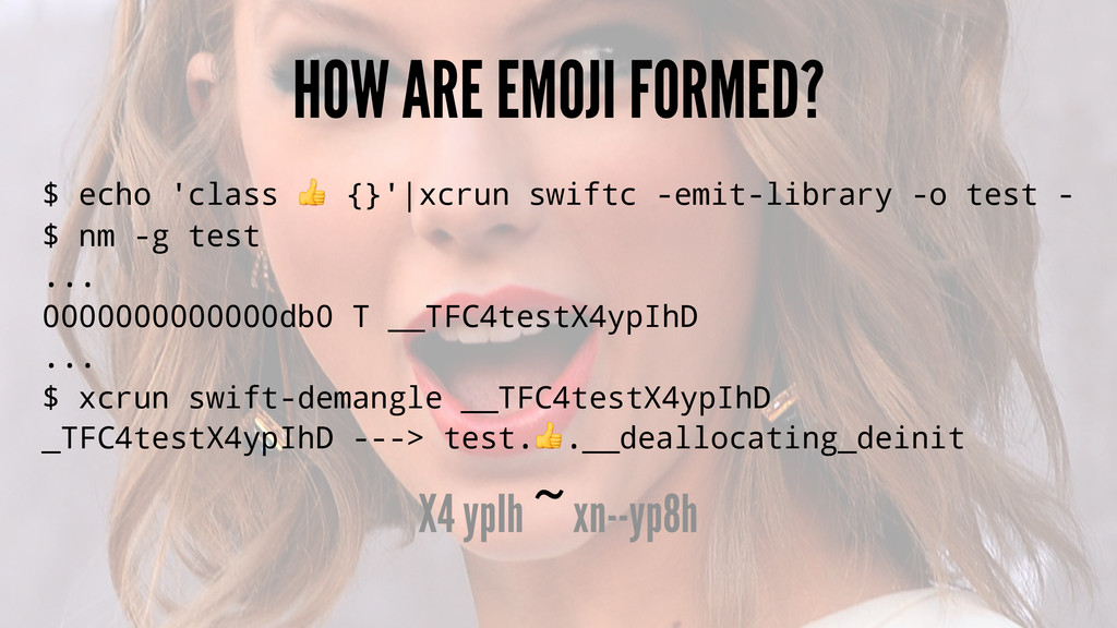 HOW ARE EMOJI FORMED? $ echo 'class ! {}' xcrun...