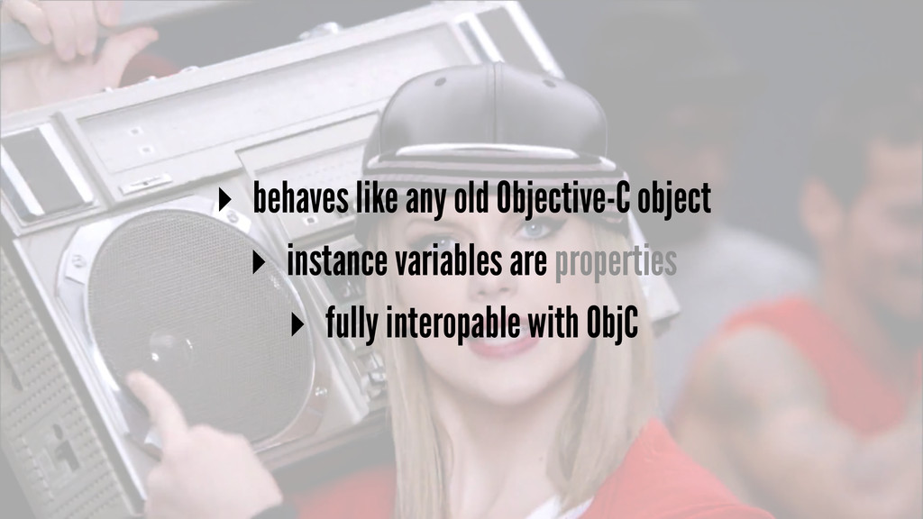 ▸ behaves like any old Objective-C object ▸ ins...
